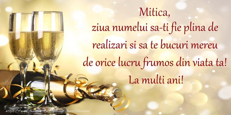 Mitica, ziua numelui sa-ti fie plina de realizari si sa te bucuri mereu de orice lucru frumos din viata ta! La multi ani! - Felicitari onomastice de Sfantul Dumitru