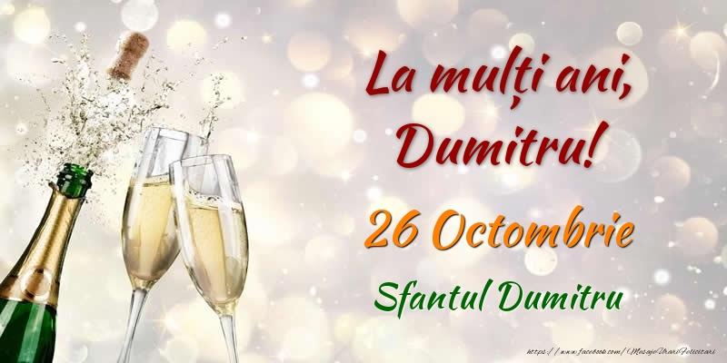 La multi ani, Dumitru! 26 Octombrie Sfantul Dumitru - Felicitari onomastice de Sfantul Dumitru