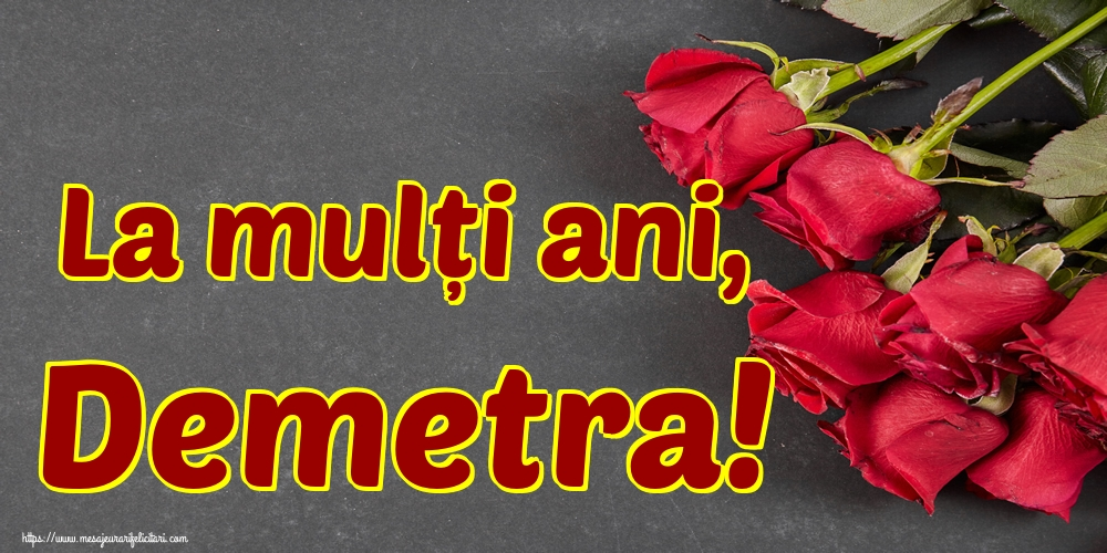 La mulți ani, Demetra! - Felicitari onomastice de Sfantul Dumitru
