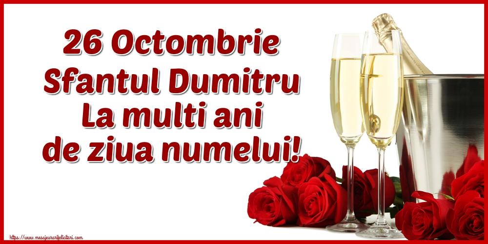 26 Octombrie Sfantul Dumitru La multi ani de ziua numelui! - Felicitari onomastice de Sfantul Dumitru cu sampanie