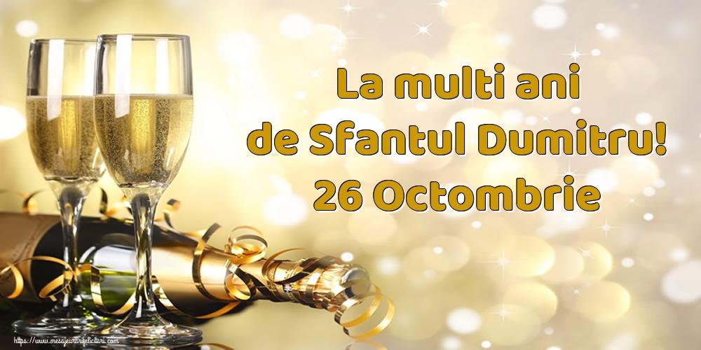 La multi ani de Sfantul Dumitru! 26 Octombrie - Felicitari onomastice de Sfantul Dumitru cu sampanie