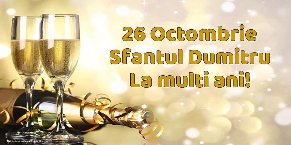 26 Octombrie Sfantul Dumitru La multi ani! - Felicitari onomastice de Sfantul Dumitru cu sampanie