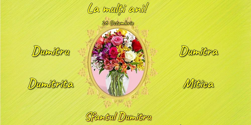 26 Octombrie - Sfantul Dumitru - Felicitari onomastice de Sfantul Dumitru cu flori