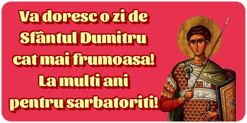 Va doresc o zi de Sfântul Dumitru cat mai frumoasa! La multi ani pentru sarbatoriti! - Felicitari onomastice de Sfantul Dumitru