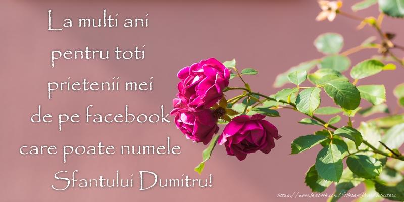 La multi ani pentru toti prietenii mei de pe facebook care poate numele Sfantului Dumitru! - Felicitari onomastice de Sfantul Dumitru