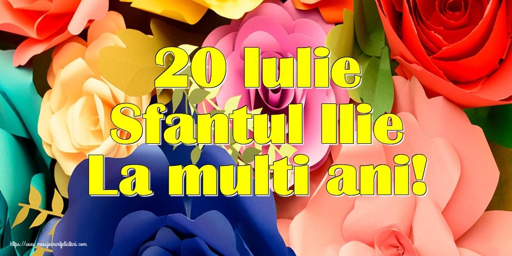 20 Iulie Sfantul Ilie La multi ani! - Felicitari onomastice de Sfantul Ilie cu flori