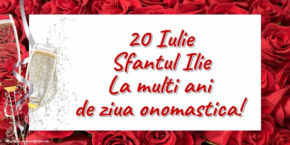 20 Iulie Sfantul Ilie La multi ani de ziua onomastica! - Felicitari onomastice de Sfantul Ilie