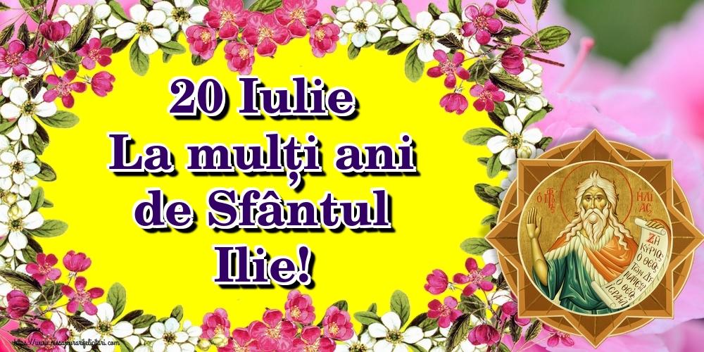 20 Iulie La mulți ani de Sfântul Ilie! - Felicitari onomastice de Sfantul Ilie