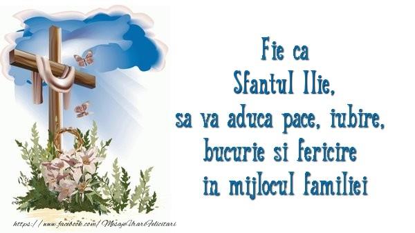 Fie ca Sfantul Ilie sa va aduca pace, iubire, bucurie si fericire in mijlocul familiei - Felicitari onomastice de Sfantul Ilie