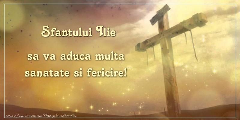 Sfantului Ilie sa va aduca multa sanatate si fericire! - Felicitari onomastice de Sfantul Ilie