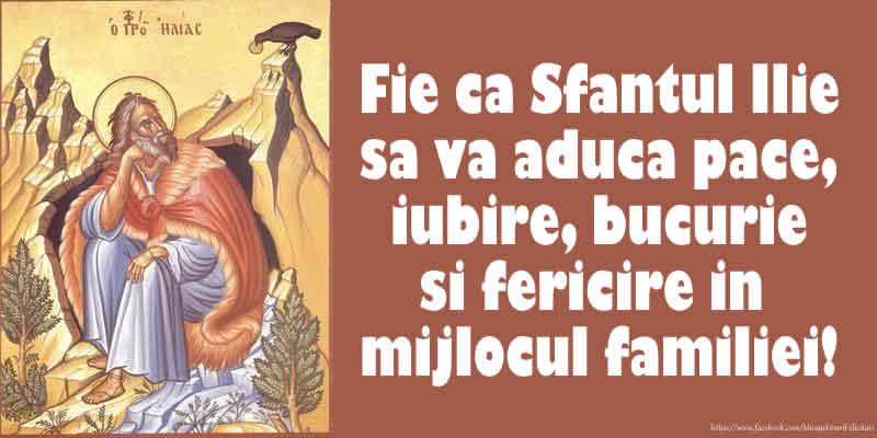 Fie ca Sfantul Ilie sa va aduca pace, iubire, bucurie si fericire in mijlocul familiei! - Felicitari onomastice de Sfantul Ilie