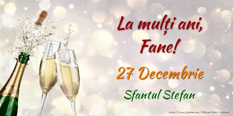 La multi ani, Fane! 27 Decembrie Sfantul Stefan - Felicitari onomastice de Sfantul Stefan