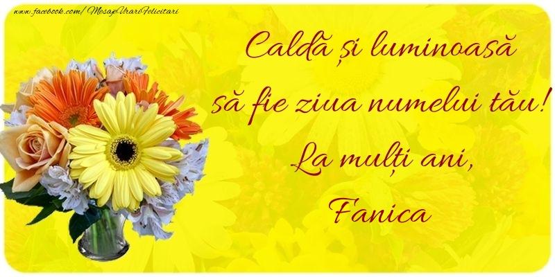 Caldă și luminoasă să fie ziua numelui tău! La mulți ani, Fanica - Felicitari onomastice de Sfantul Stefan