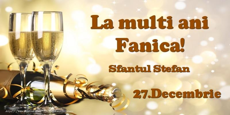 27.Decembrie Sfantul Stefan La multi ani, Fanica! - Felicitari onomastice de Sfantul Stefan