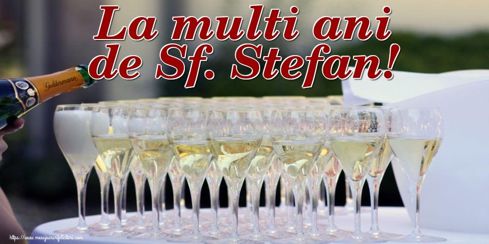 La multi ani de Sf. Stefan! - Felicitari onomastice de Sfantul Stefan cu sampanie