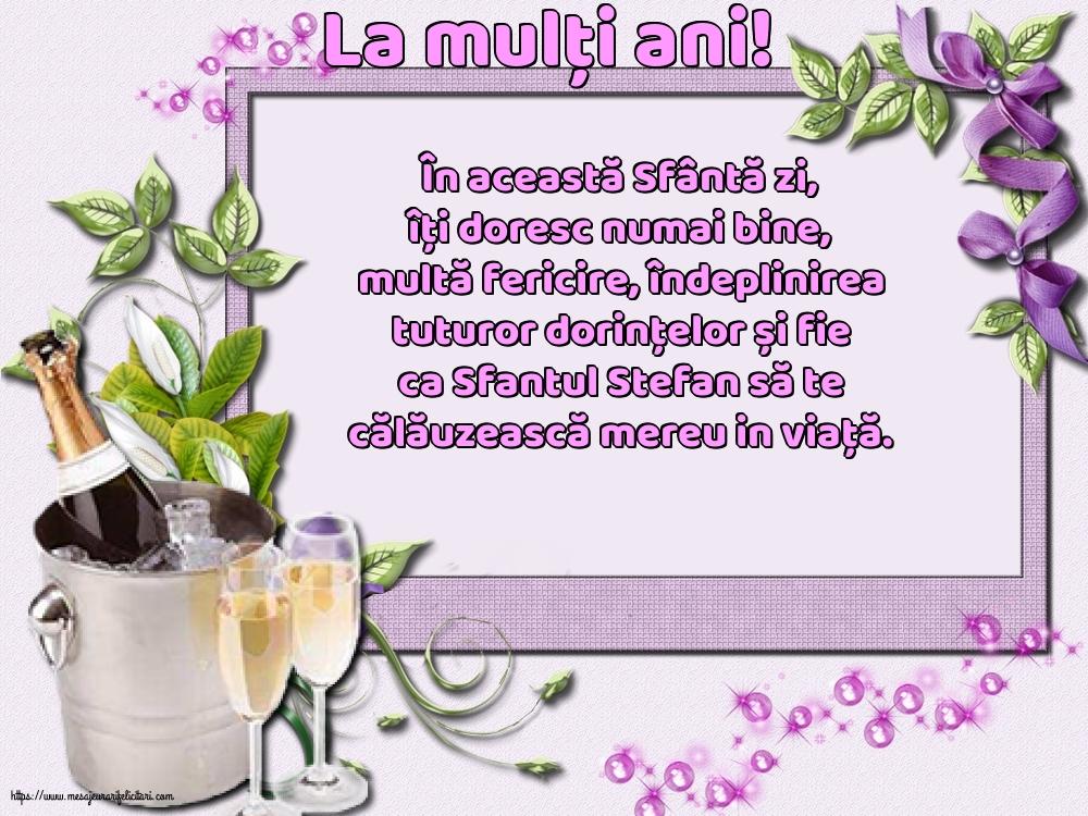 La mulți ani! - Felicitari onomastice de Sfantul Stefan cu mesaje
