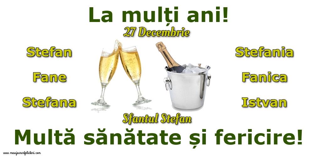 27 Decembrie - Sfantul Stefan - Felicitari onomastice de Sfantul Stefan