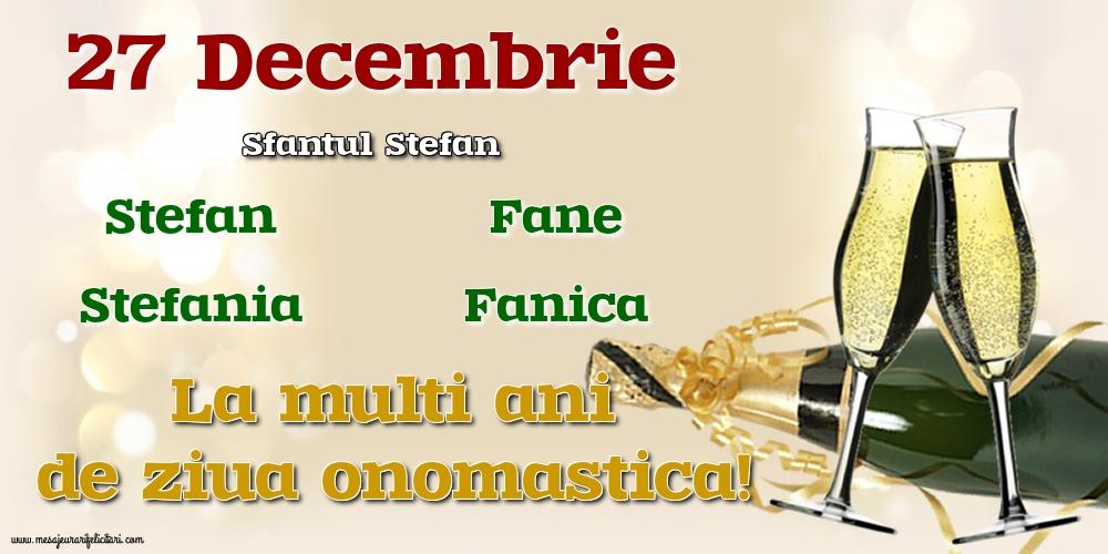 27 Decembrie - Sfantul Stefan - Felicitari onomastice de Sfantul Stefan cu sampanie