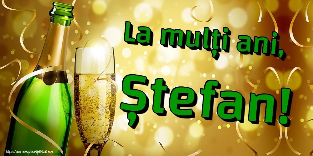 La mulți ani, Ștefan! - Felicitari onomastice de Sfantul Stefan