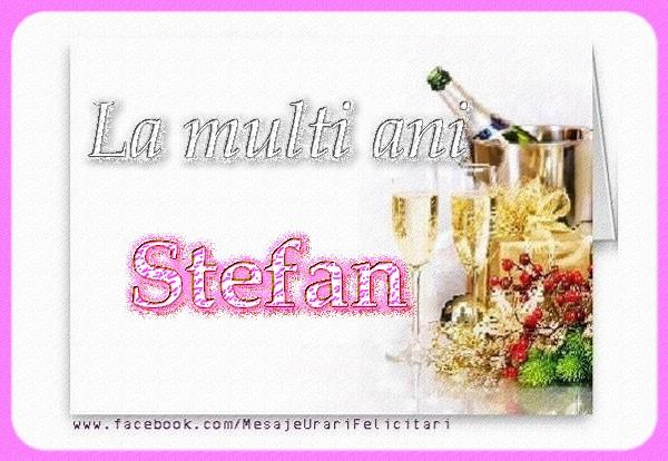 La multi ani Stefan - Felicitari onomastice de Sfantul Stefan