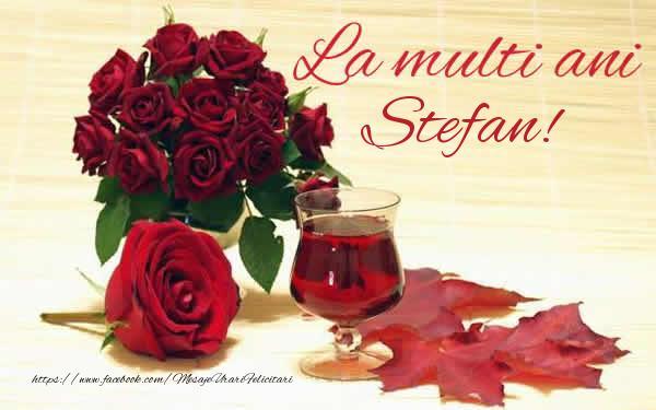 La multi ani Stefan! - Felicitari onomastice de Sfantul Stefan