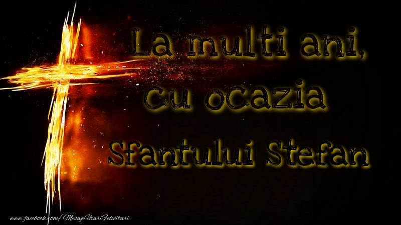 Sfantului Stefan - Felicitari onomastice de Sfantul Stefan