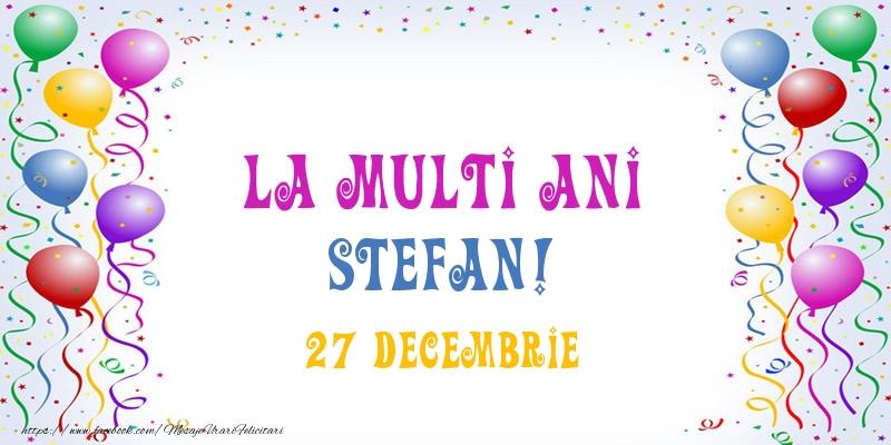 La multi ani Stefan! 27 Decembrie - Felicitari onomastice de Sfantul Stefan