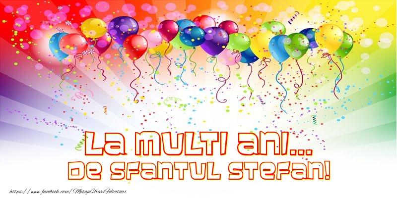 La multi ani... de Sfantul Stefan! - Felicitari onomastice de Sfantul Stefan