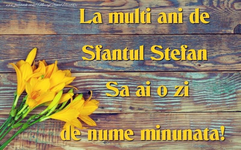 Sfantul Stefan - Felicitari onomastice de Sfantul Stefan