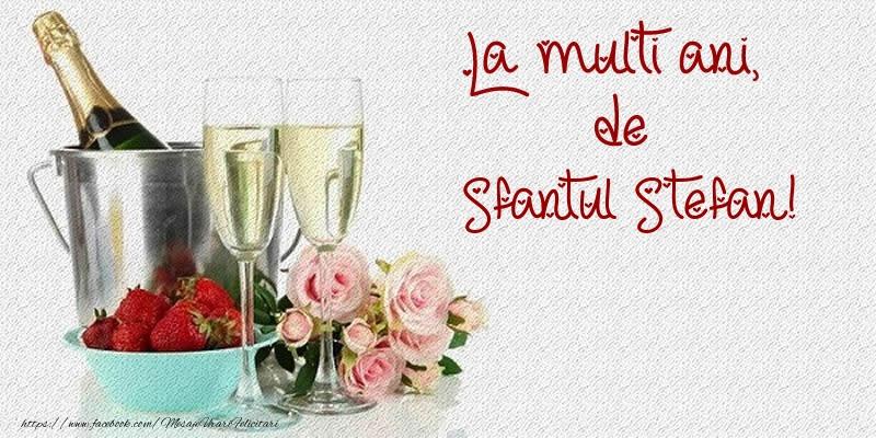 La multi ani, de Sfantul Stefan! - Felicitari onomastice de Sfantul Stefan