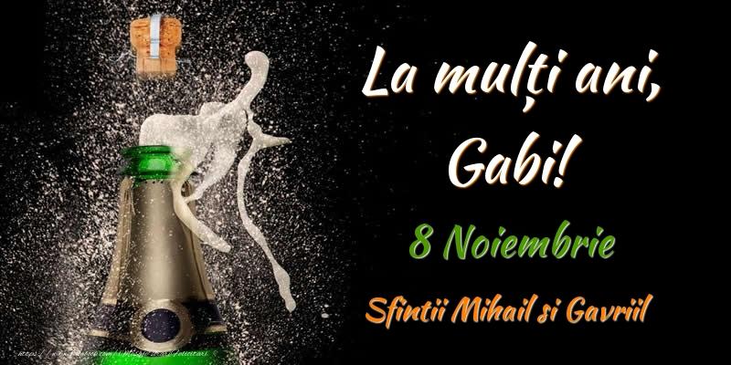 La multi ani, Gabi! 8 Noiembrie Sfintii Mihail si Gavriil - Felicitari onomastice de Sfintii Mihail si Gavril cu sampanie