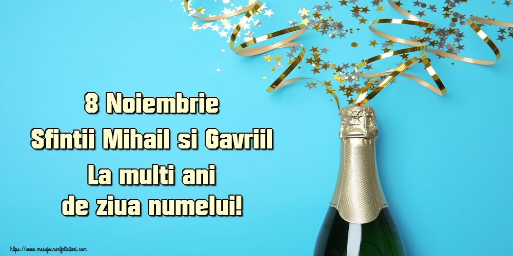 8 Noiembrie Sfintii Mihail si Gavriil La multi ani de ziua numelui! - Felicitari onomastice de Sfintii Mihail si Gavril