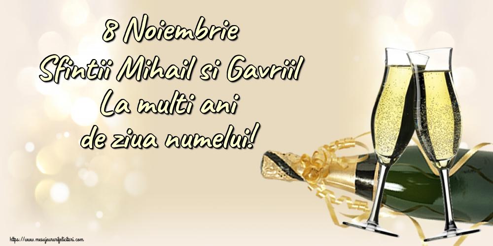 8 Noiembrie Sfintii Mihail si Gavriil La multi ani de ziua numelui! - Felicitari onomastice de Sfintii Mihail si Gavril cu sampanie