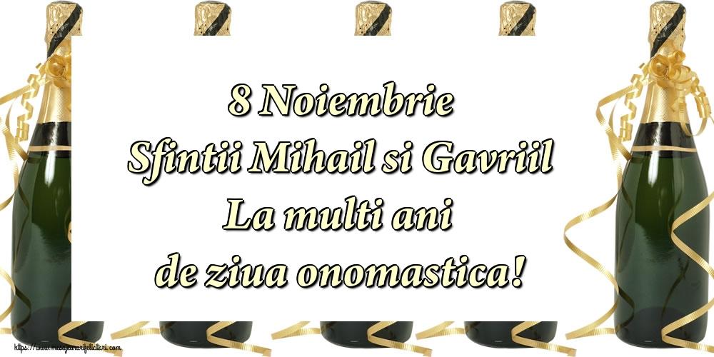 8 Noiembrie Sfintii Mihail si Gavriil La multi ani de ziua onomastica! - Felicitari onomastice de Sfintii Mihail si Gavril cu sampanie