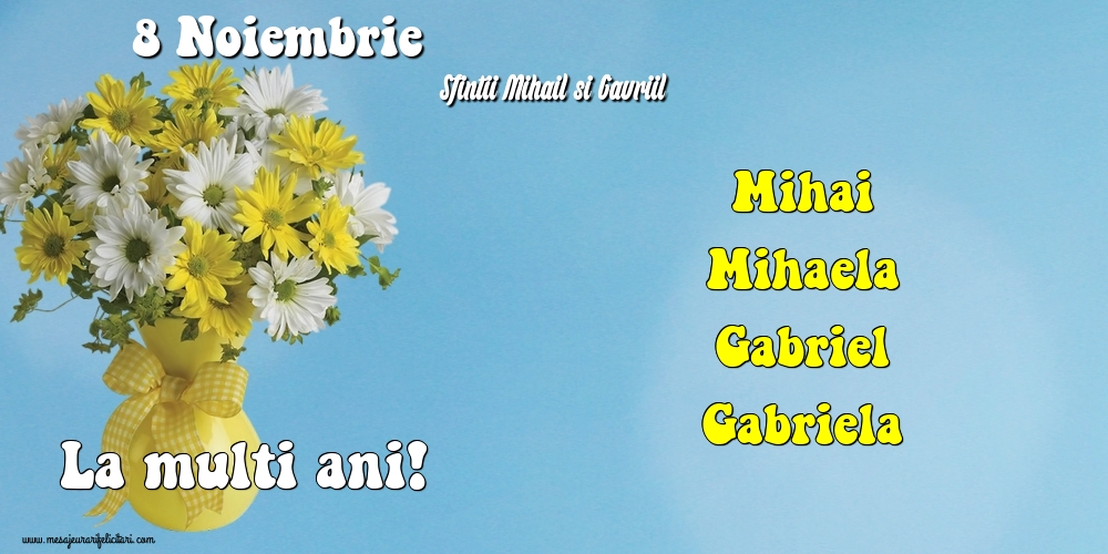 8 Noiembrie - Sfintii Mihail si Gavriil - Felicitari onomastice de Sfintii Mihail si Gavril