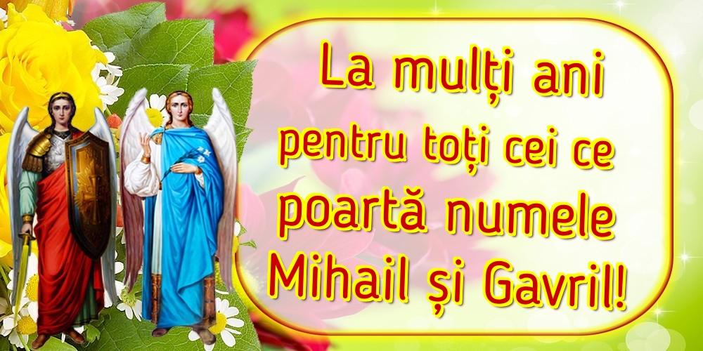La mulți ani pentru toți cei ce poartă numele Mihail și Gavril! - Felicitari onomastice de Sfintii Mihail si Gavril cu sfintii mihail si gavril