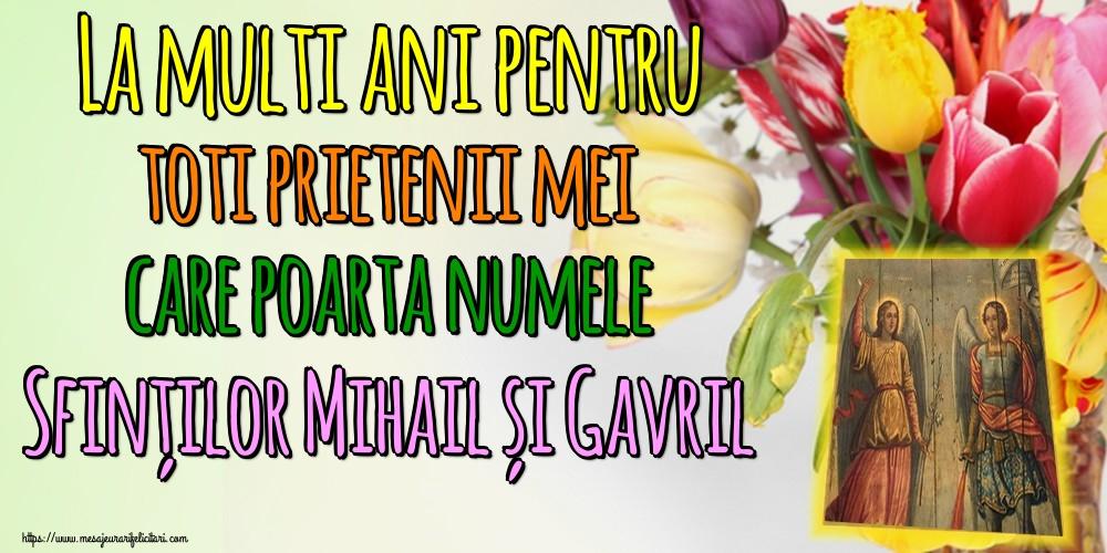 La multi ani pentru toti prietenii mei care poarta numele Sfinților Mihail și Gavril - Felicitari onomastice de Sfintii Mihail si Gavril