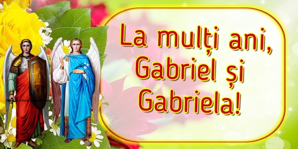 La mulți ani, Gabriel și Gabriela! - Felicitari onomastice de Sfintii Mihail si Gavril