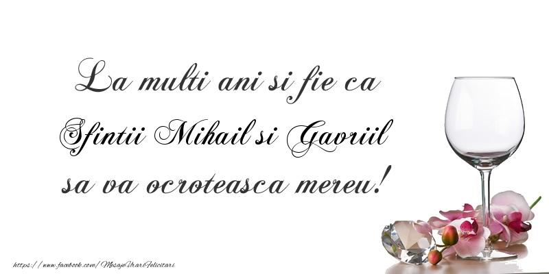 La multi ani si fie ca Sfintii Mihail si Gavriil sa va ocroteasca mereu! - Felicitari onomastice de Sfintii Mihail si Gavril