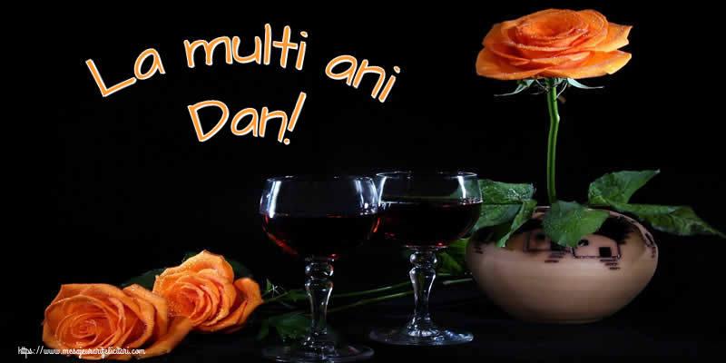 La multi ani Dan! - Felicitari onomastice