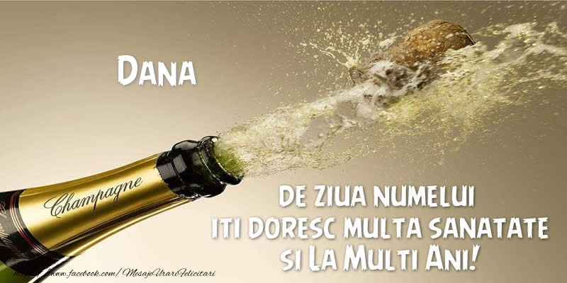 Dana de ziua numelui iti doresc multa sanatate si La Multi Ani! - Felicitari onomastice cu sampanie