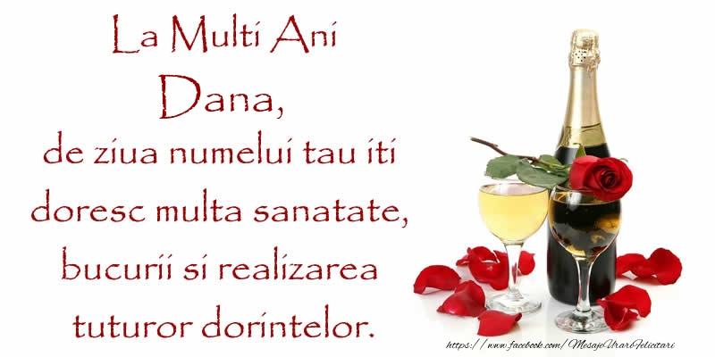 La Multi Ani Dana, de ziua numelui tau iti  doresc multa sanatate, bucurii si realizarea tuturor dorintelor. - Felicitari onomastice cu sampanie