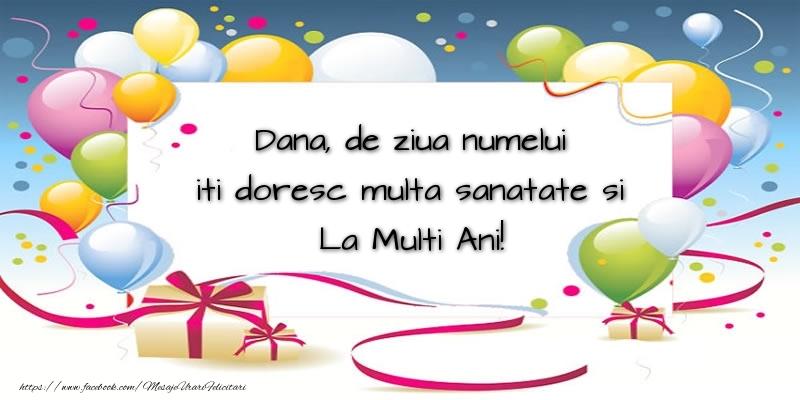 Dana, de ziua numelui iti doresc multa sanatate si La Multi Ani! - Felicitari onomastice