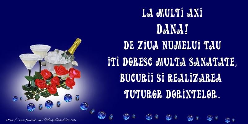 La Multi Ani Dana, de ziua numelui tau iti doresc multa sanatate, bucurii si realizarea tuturor dorintelor. - Felicitari onomastice