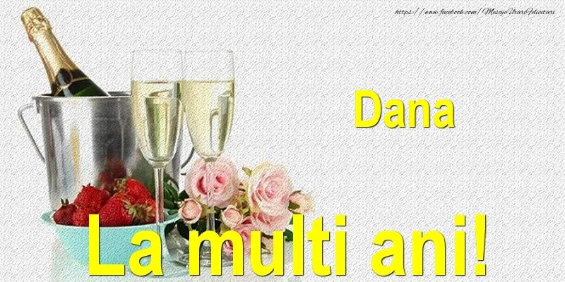 Dana La multi ani! - Felicitari onomastice cu sampanie
