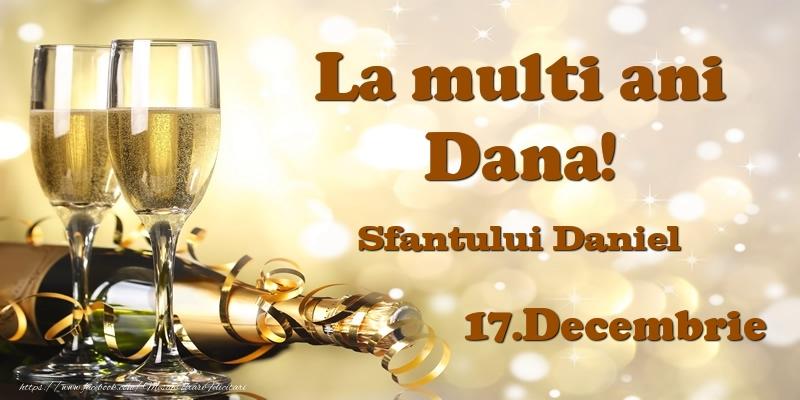 17.Decembrie Sfantului Daniel La multi ani, Dana! - Felicitari onomastice