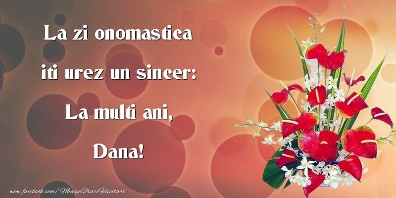 La zi onomastica iti urez un sincer: La multi ani, Dana - Felicitari onomastice