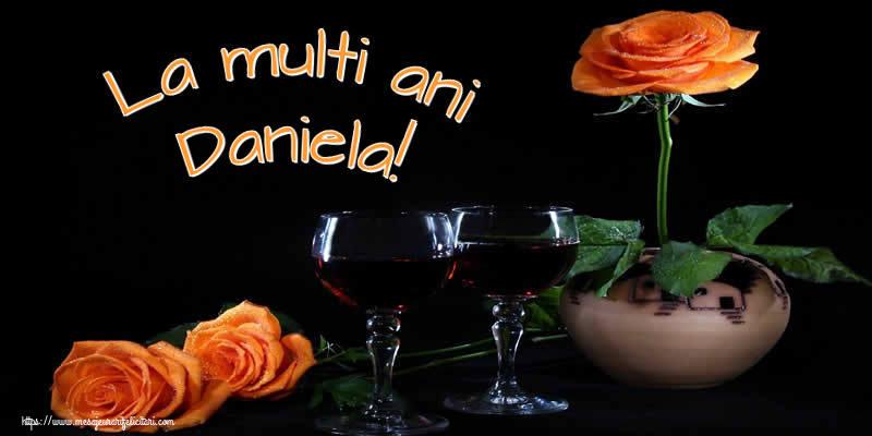 La multi ani Daniela! - Felicitari onomastice