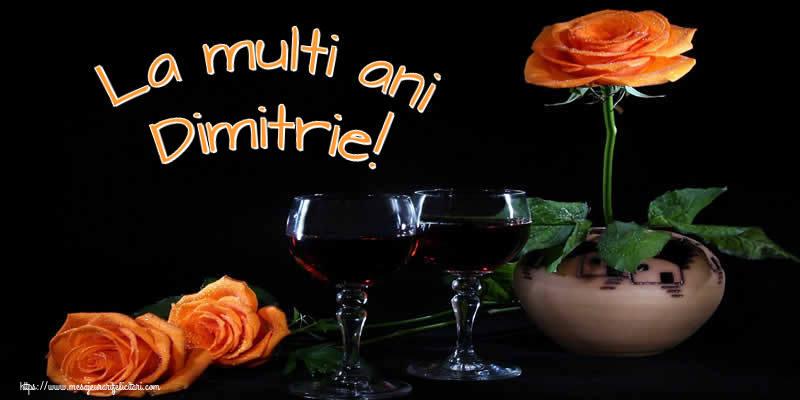 La multi ani Dimitrie! - Felicitari onomastice