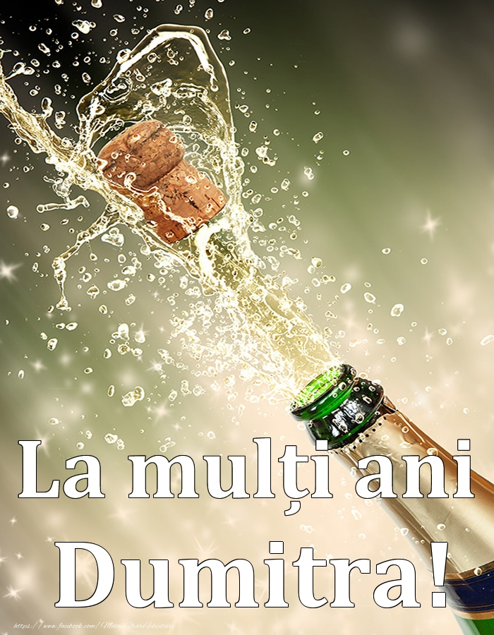 La mulți ani, Dumitra! - Felicitari onomastice cu sampanie